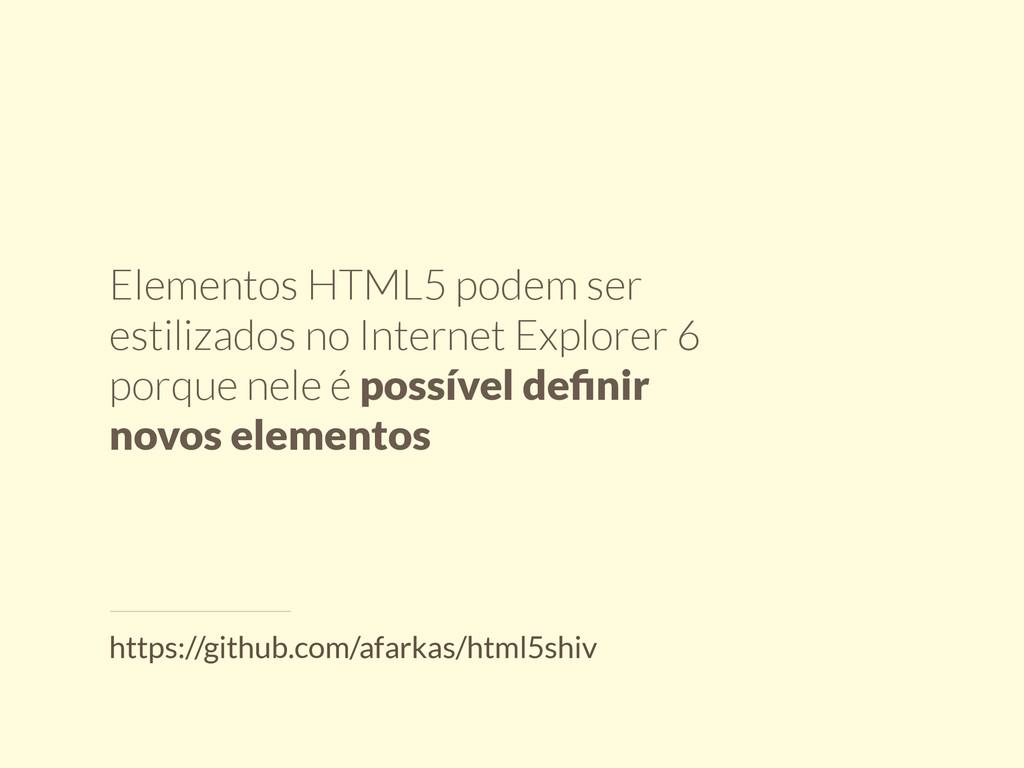 Elementos HTML5 podem ser estilizados no Intern...