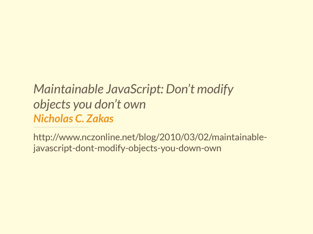 Maintainable JavaScript: Don't modify objects y...