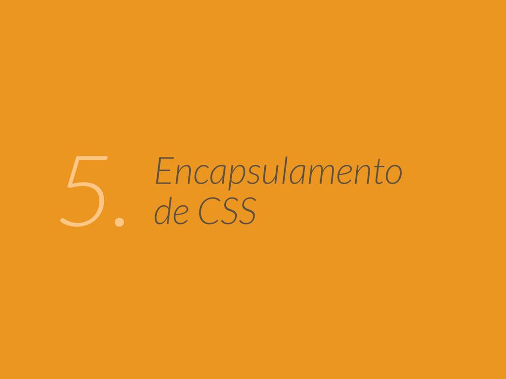 Encapsulamento de CSS 5.