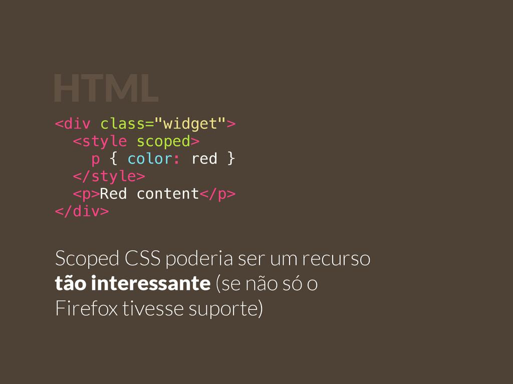 "<div class=""widget""> <style scoped> p { color: ..."