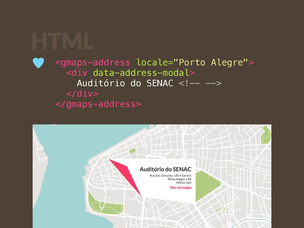 """<gmaps-address locale=""""Porto Alegre""""> <div data..."""