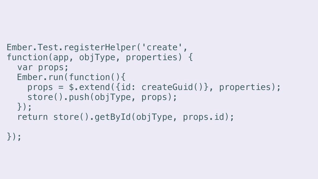 Ember.Test.registerHelper('create', function(ap...