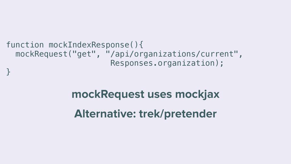 """function mockIndexResponse(){ mockRequest(""""get""""..."""
