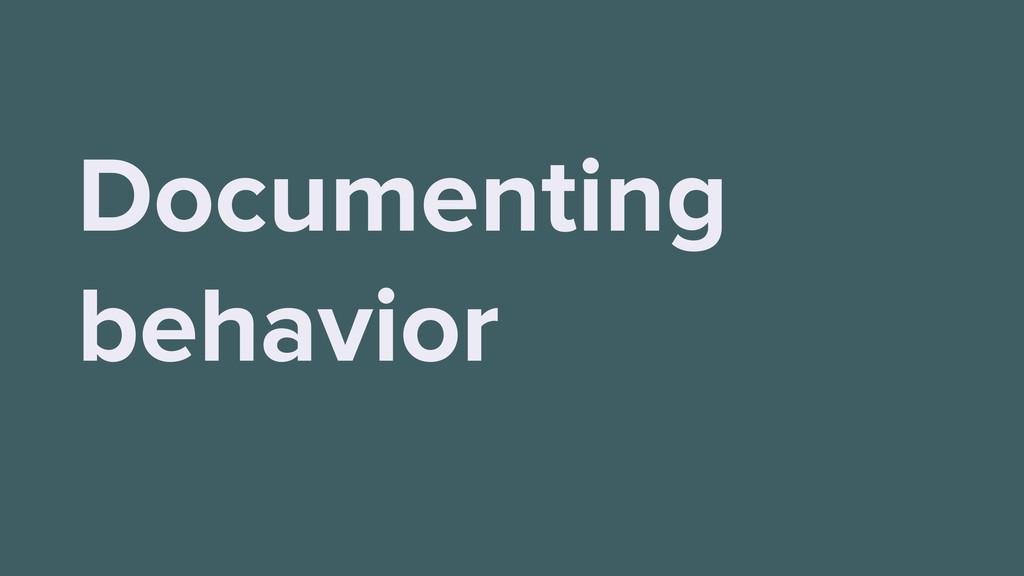 Documenting behavior