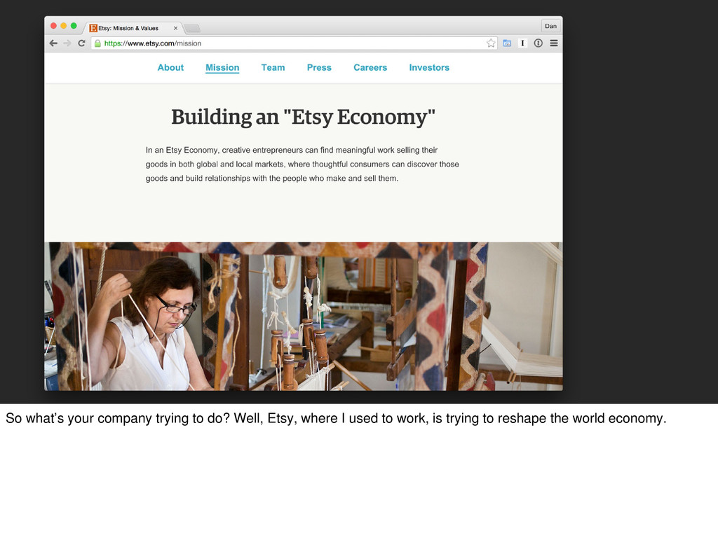 So what's your company trying to do? Well, Etsy...
