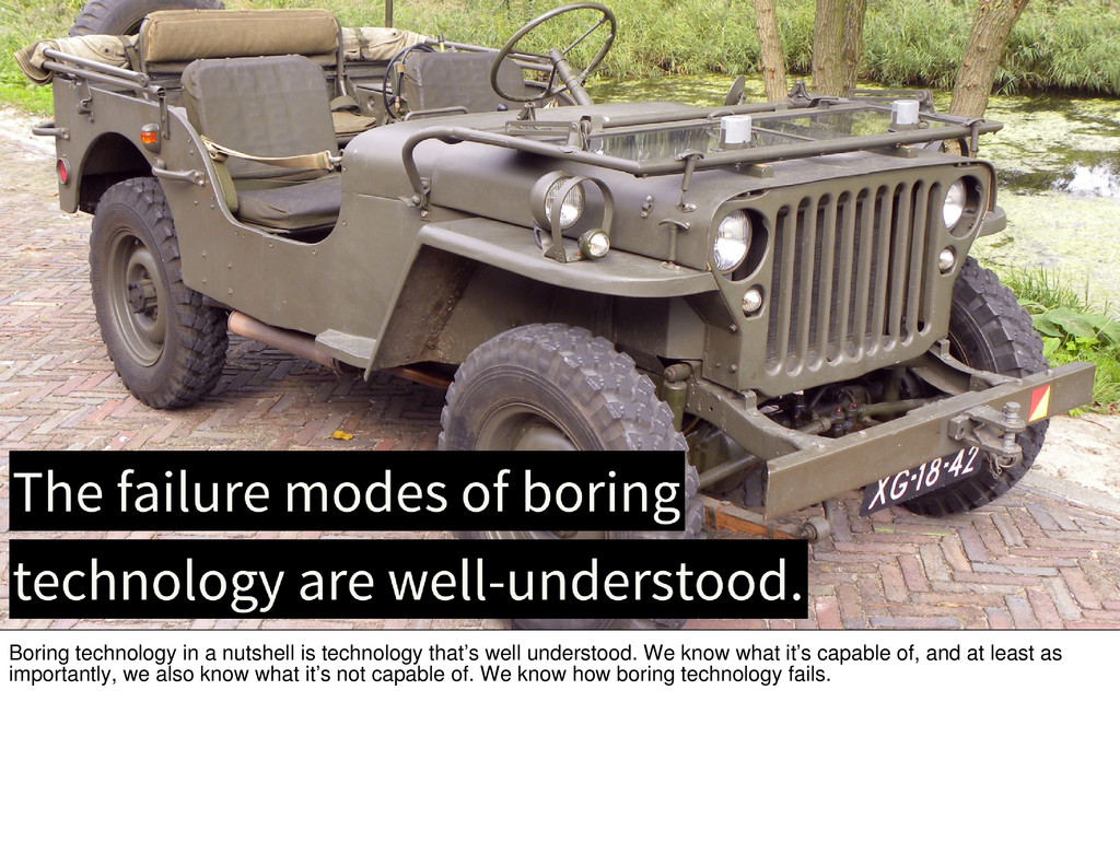 Boring technology in a nutshell is technology t...