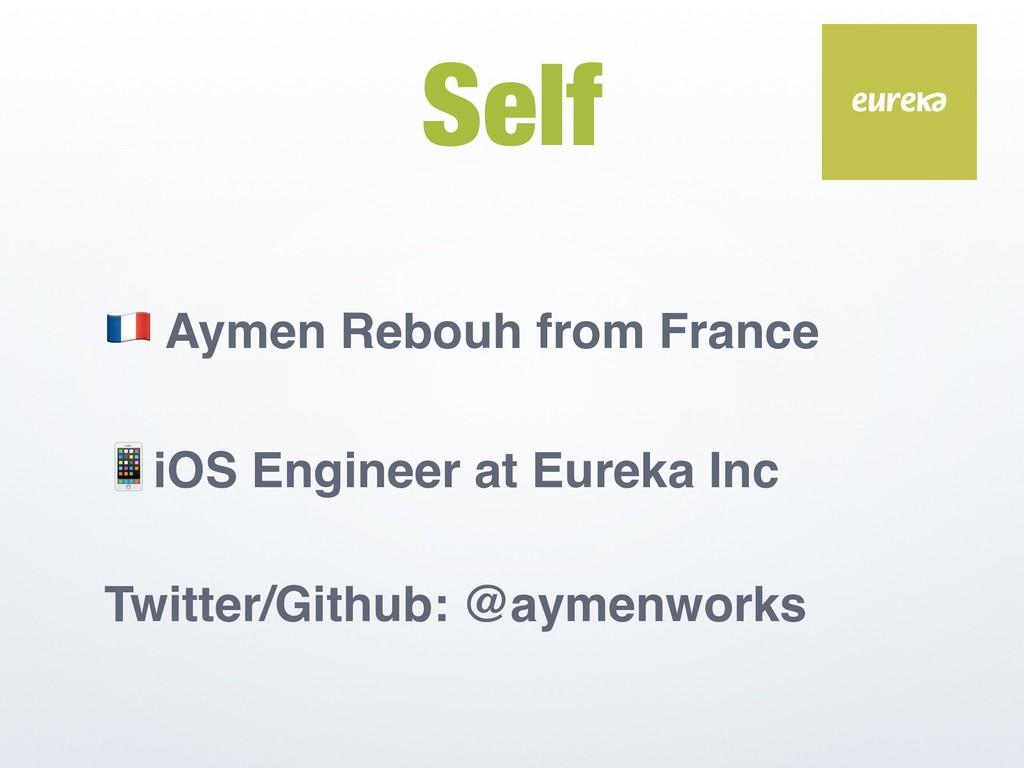 Self ! Aymen Rebouh from France iOS Engineer at...