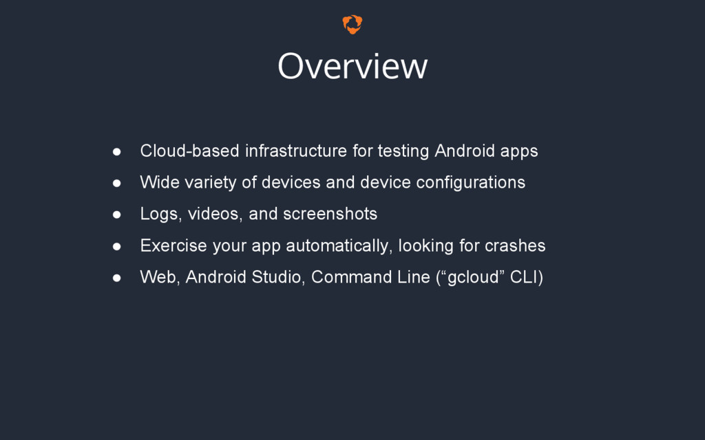Overview ● Cloud-based infrastructure for testi...
