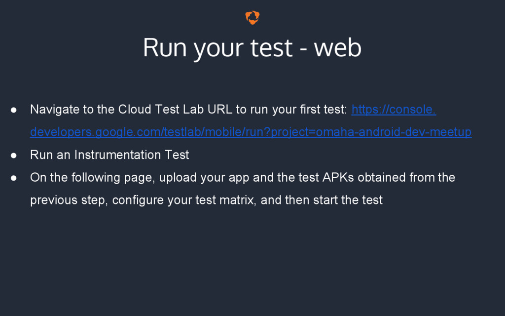 Run your test - web ● Navigate to the Cloud Tes...