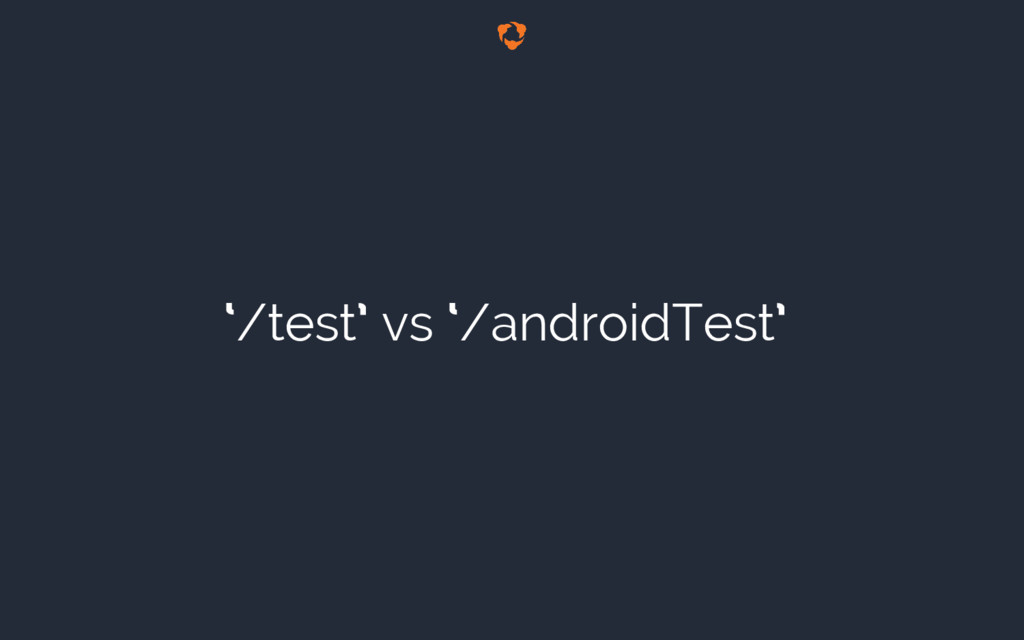 '/test' vs '/androidTest'