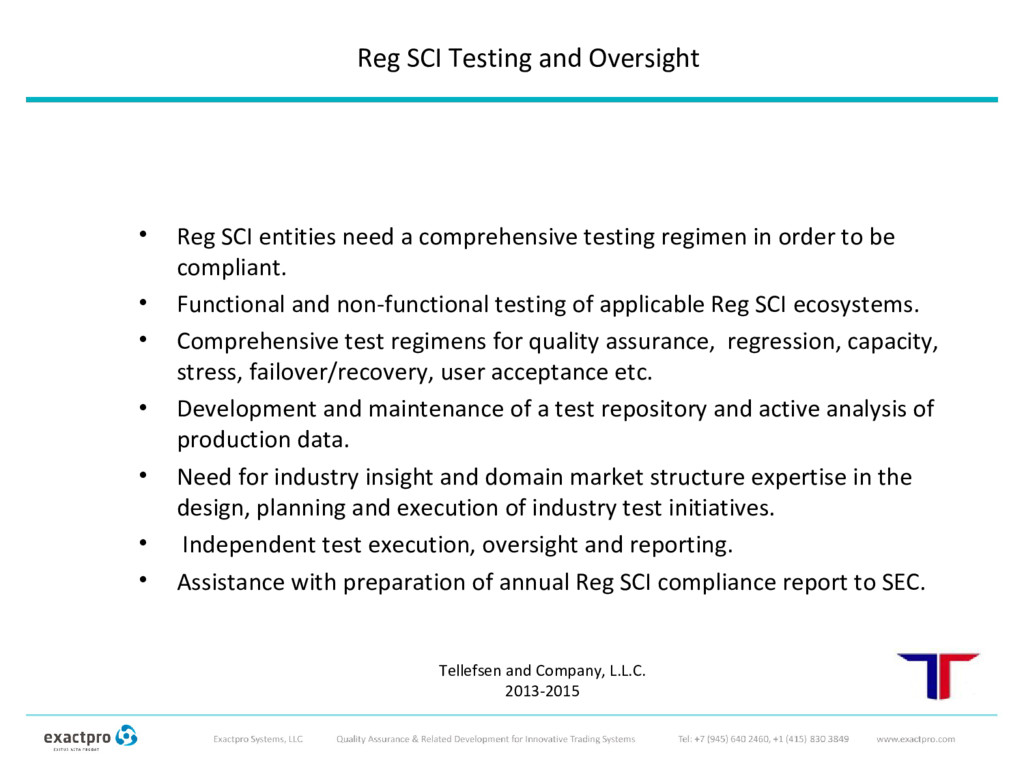 • Reg SCI entities need a comprehensive testing...