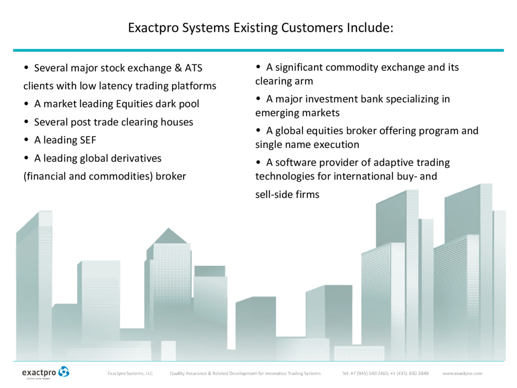 Exactpro Systems Existing Customers Include: • ...