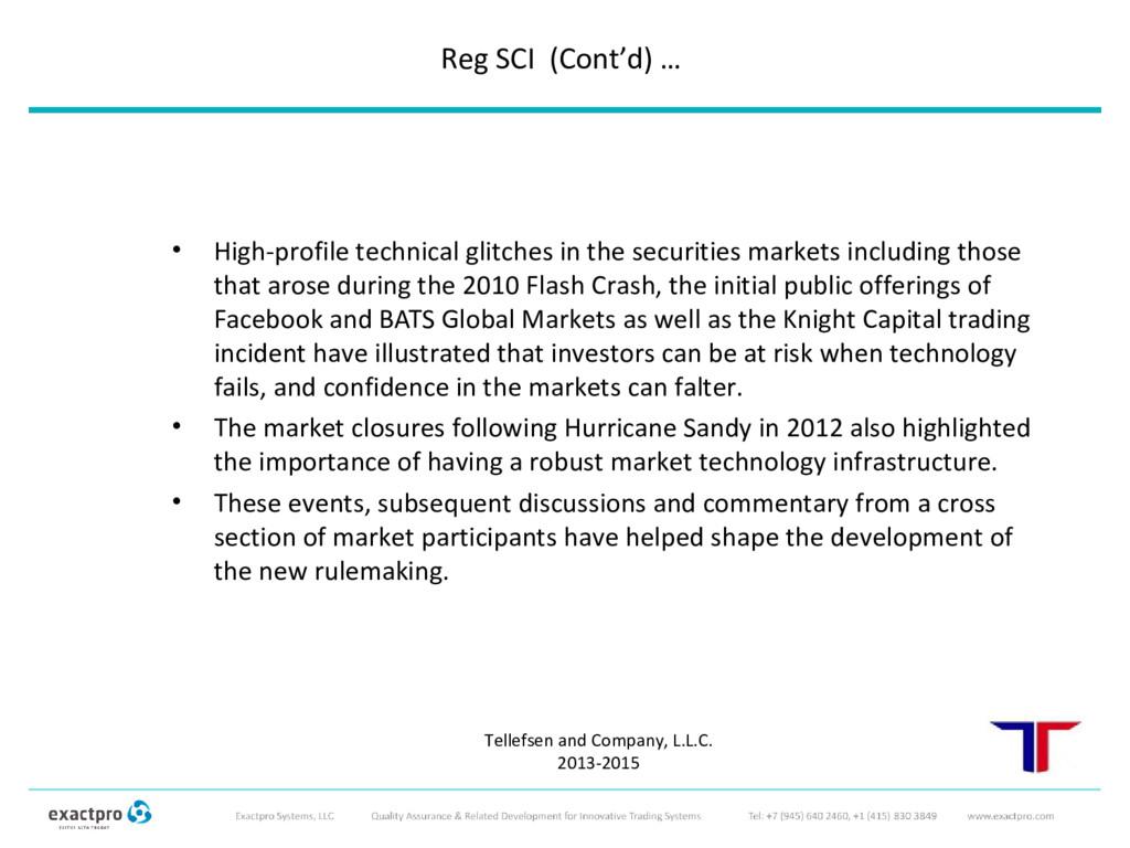 Reg SCI (Cont'd) … • High-profile technical gli...