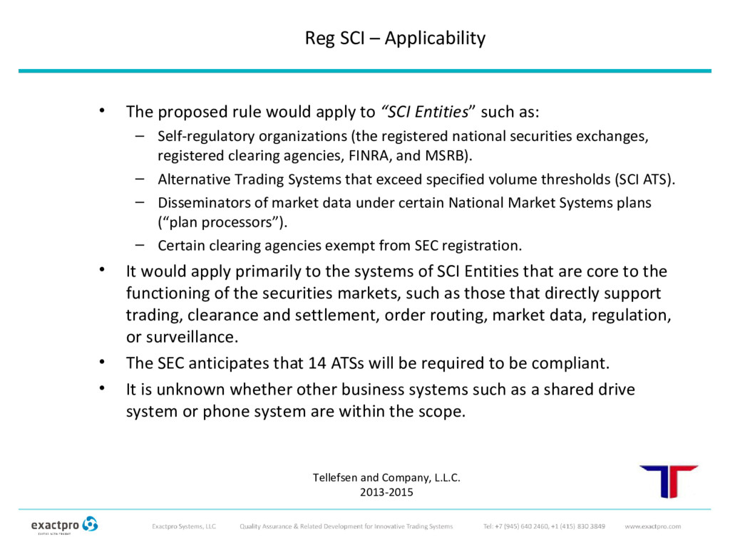 """• The proposed rule would apply to """"SCI Entitie..."""