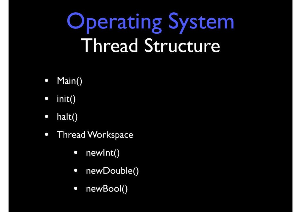 Operating System Thread Structure • Main() • in...