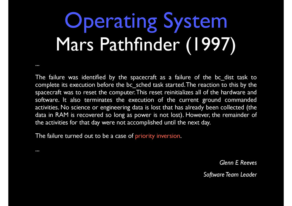 Operating System Mars Pathfinder (1997) ... The ...