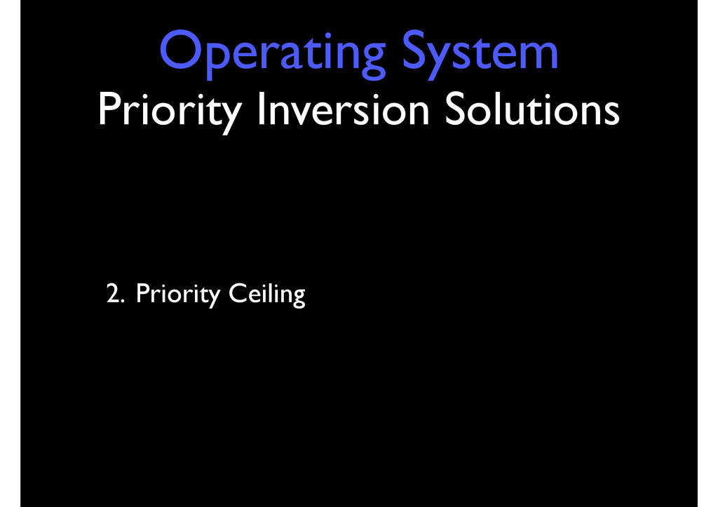 Operating System Priority Inversion Solutions 2...