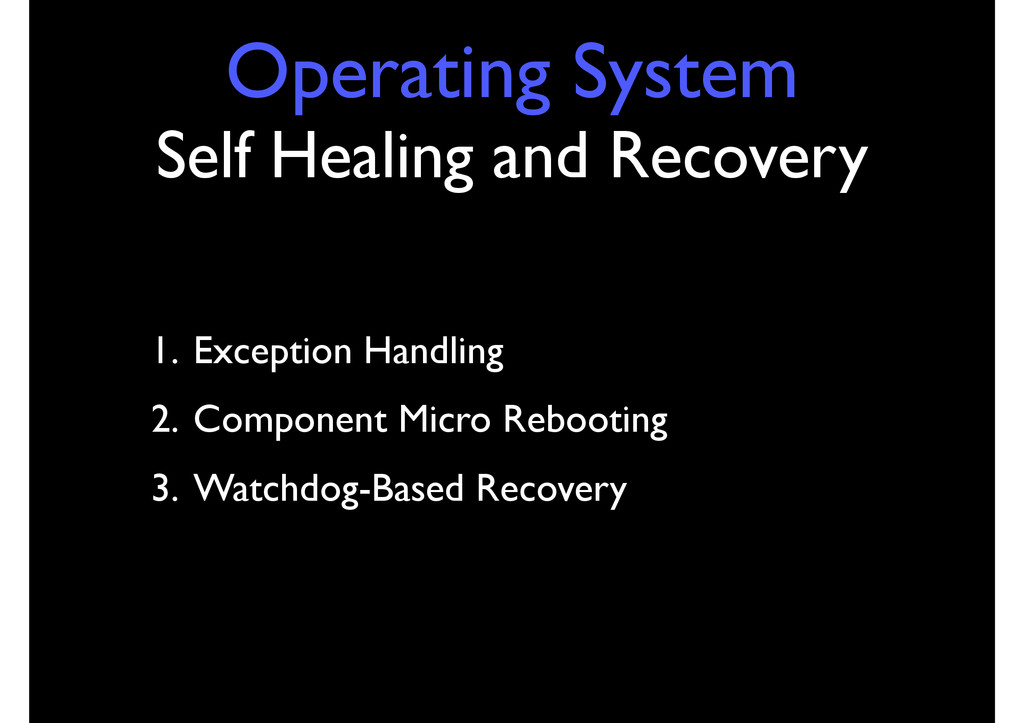Operating System Self Healing and Recovery 1. E...