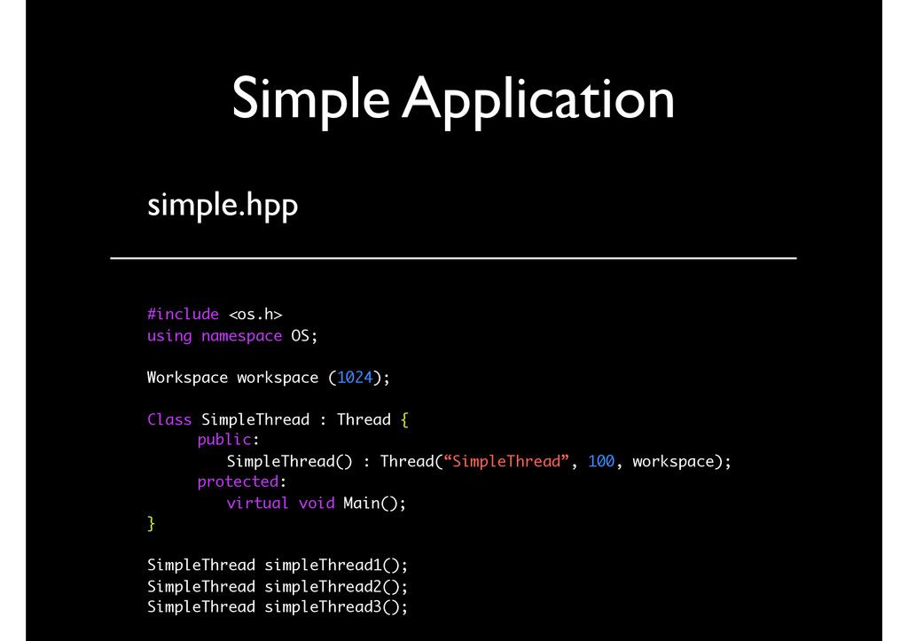Simple Application simple.hpp #include <os.h> u...