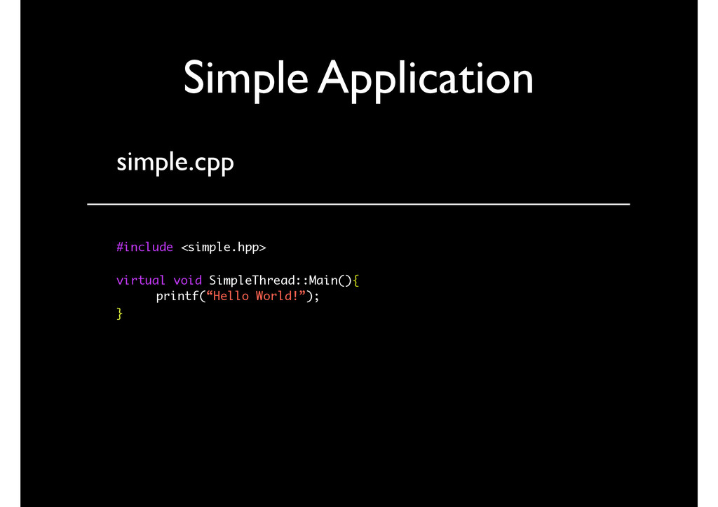 Simple Application simple.cpp #include <simple....