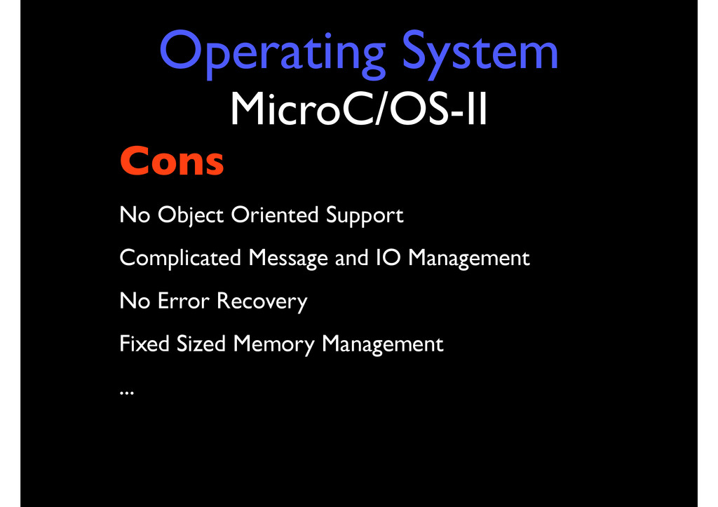 Operating System MicroC/OS-II Cons No Object Or...