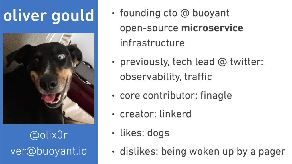 oliver gould • founding cto @ buoyant open-sou...