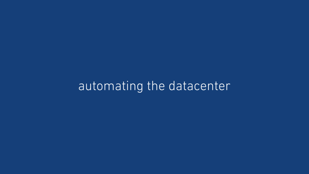 automating the datacenter