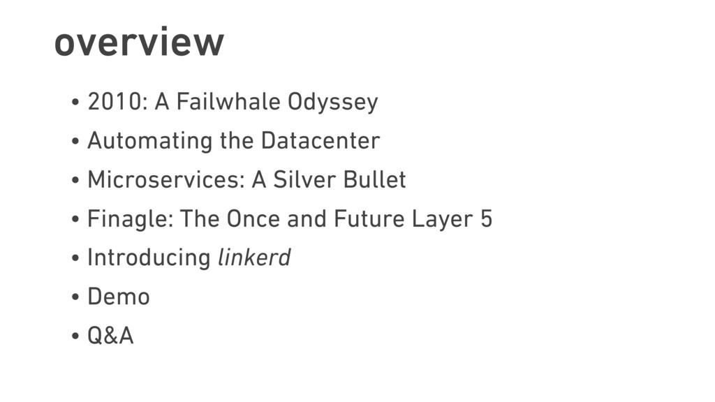 overview • 2010: A Failwhale Odyssey • Automati...