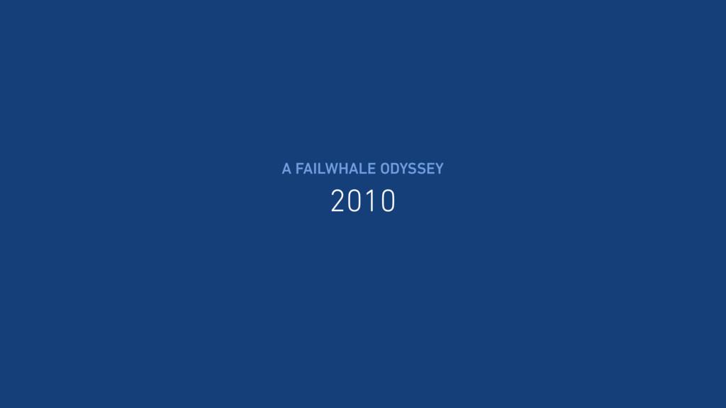 2010 A FAILWHALE ODYSSEY