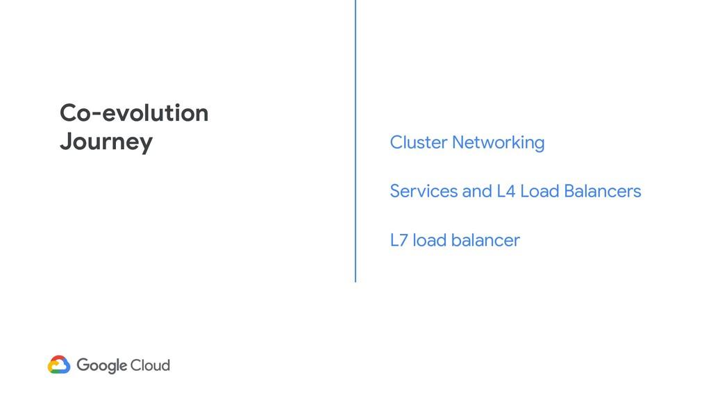 Co-evolution Journey Cluster Networking Service...