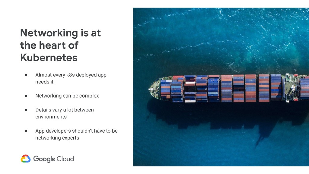 Networking is at the heart of Kubernetes ● Almo...