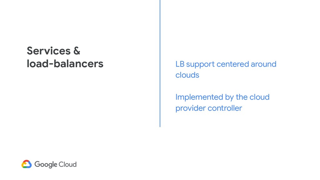 Services & load-balancers LB support centered a...