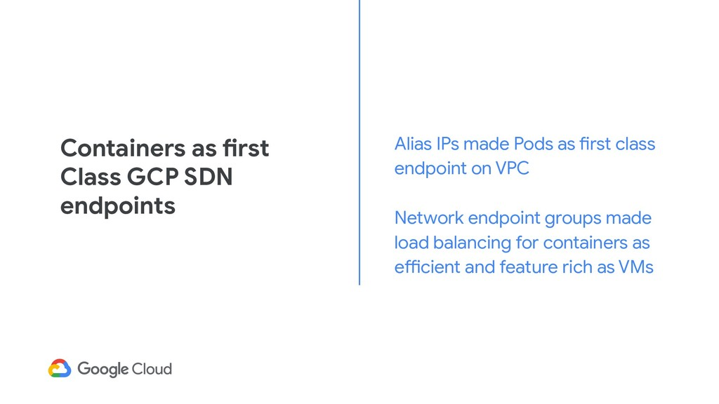 Containers as first Class GCP SDN endpoints Ali...