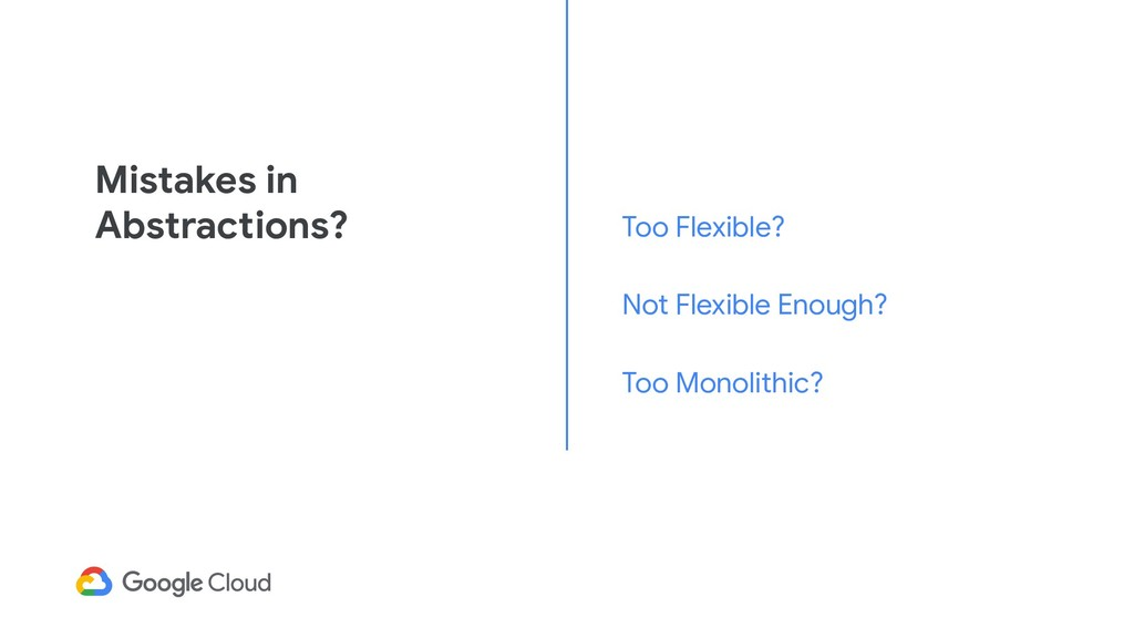 Mistakes in Abstractions? Too Flexible? Not Fle...