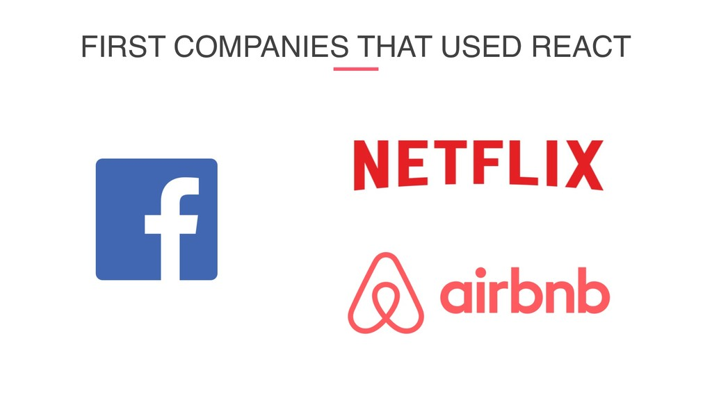 FIRST COMPANIES THAT USED REACT