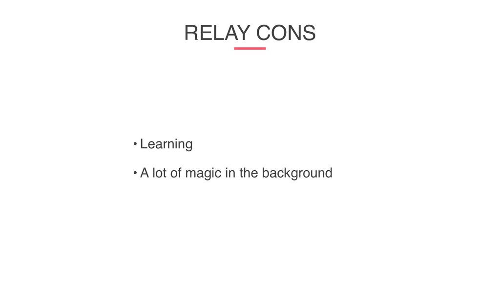 RELAY CONS • Learning • A lot of magic in the b...