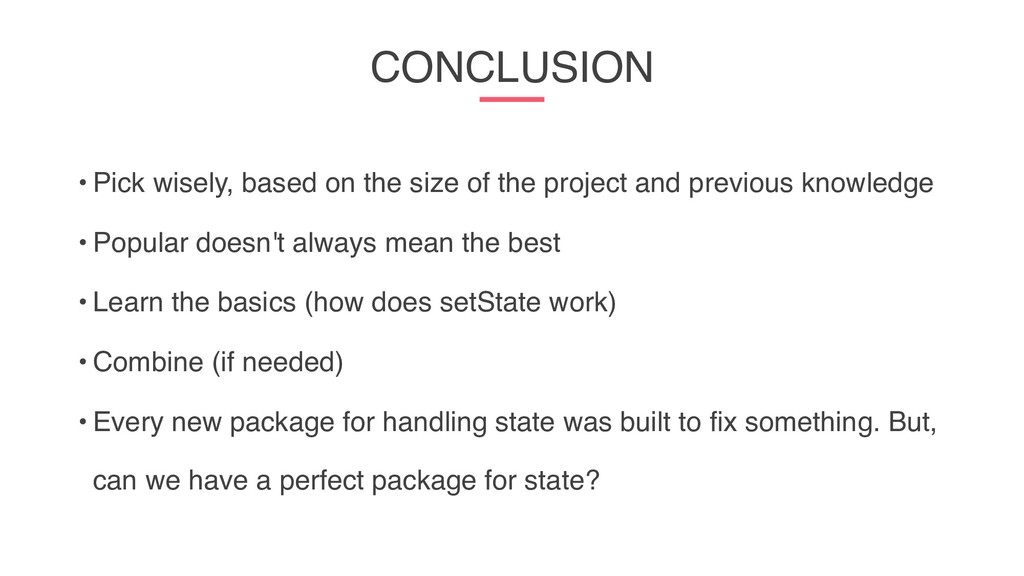 CONCLUSION • Pick wisely, based on the size of ...