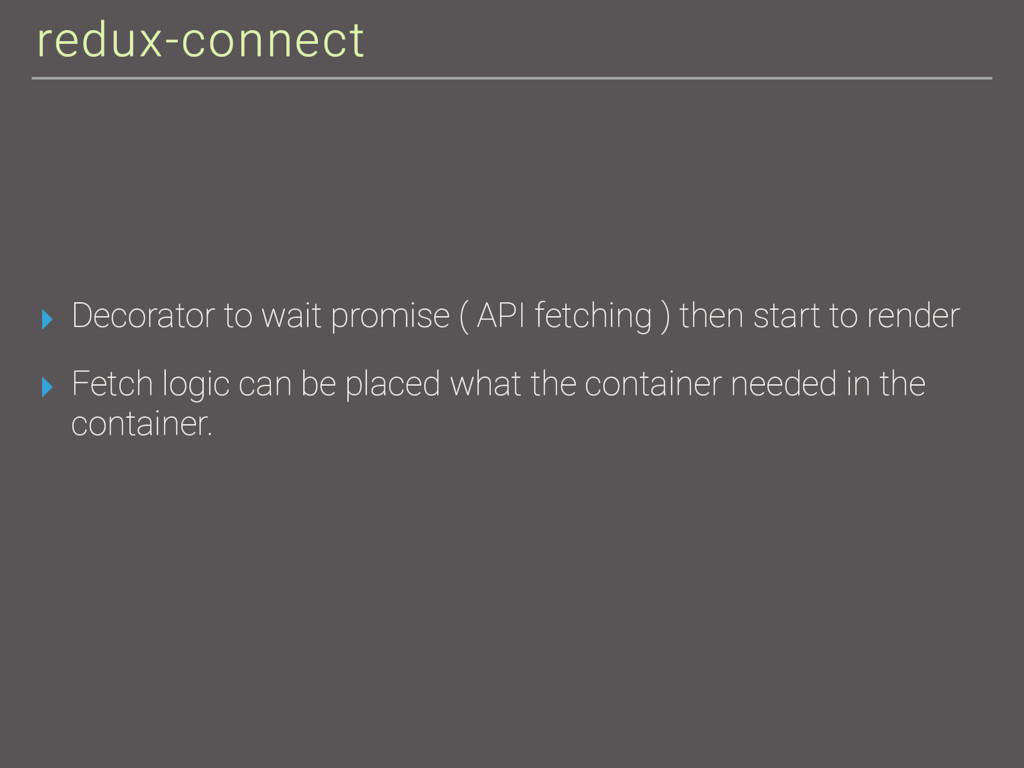 redux-connect ▸ Decorator to wait promise ( API...