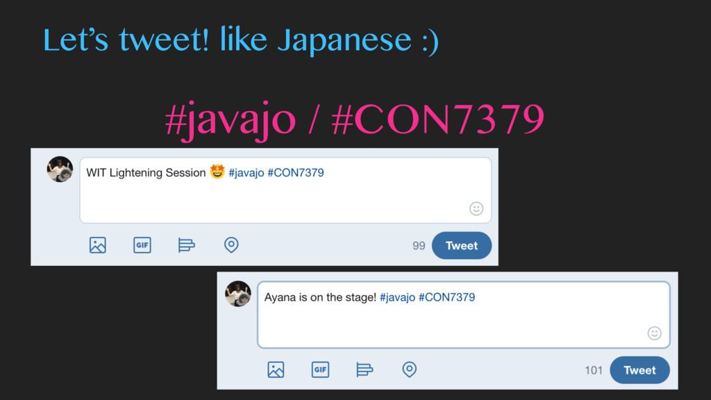 #javajo / #CON7379 Let's tweet! like Japanese :)