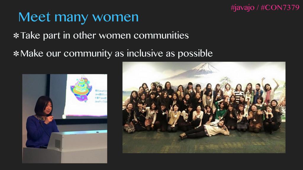Meet many women Take part in other women commun...