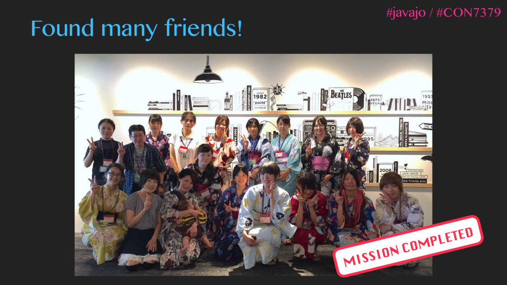 Found many friends! MISSION COMPLETED #javajo /...