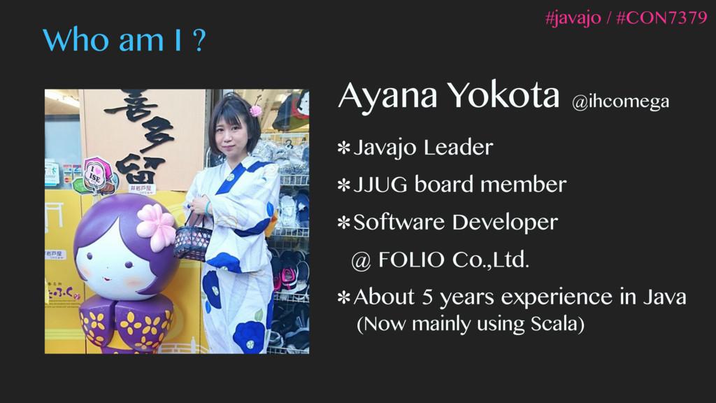 Ayana Yokota @ihcomega Javajo Leader JJUG board...