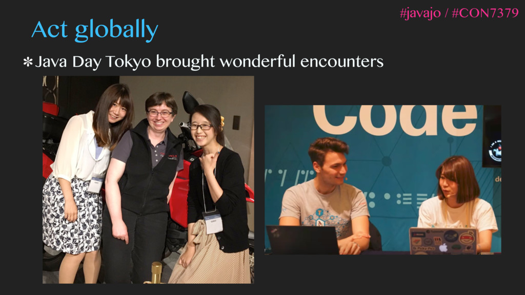 Act globally Java Day Tokyo brought wonderful e...