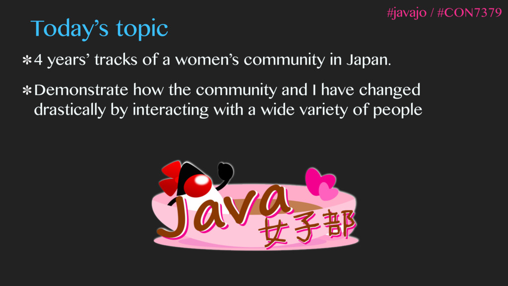 Today's topic 4 years' tracks of a women's comm...