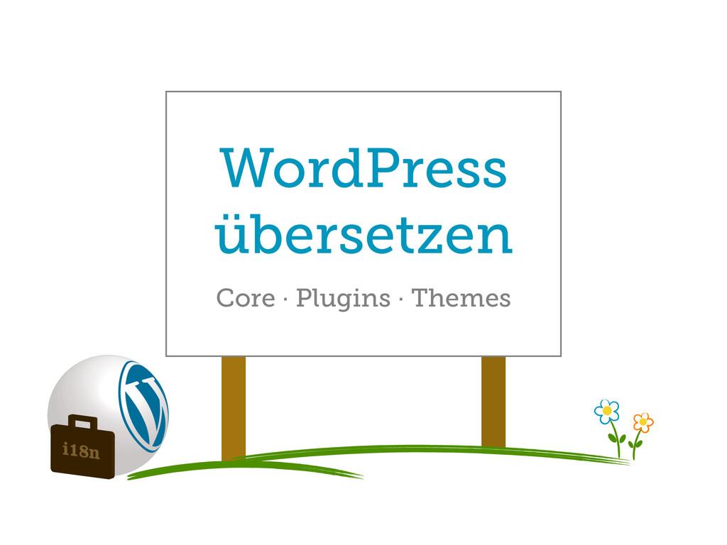 WordPress übersetzen Core · Plugins · Themes