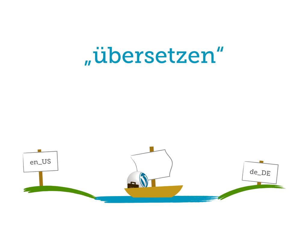 """""""übersetzen"""" en_US de_DE"""