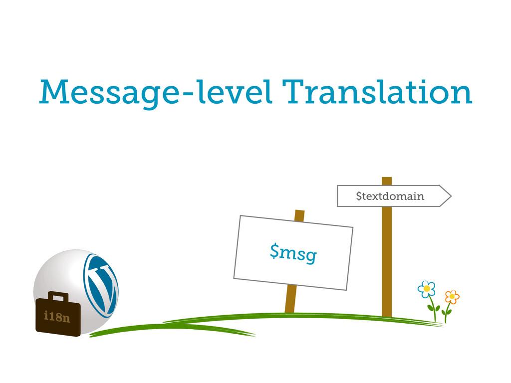 $textdomain Message-level Translation $msg