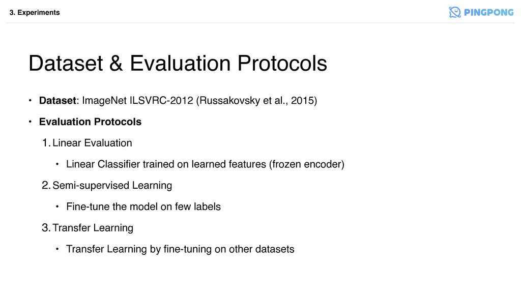3. Experiments Dataset & Evaluation Protocols •...