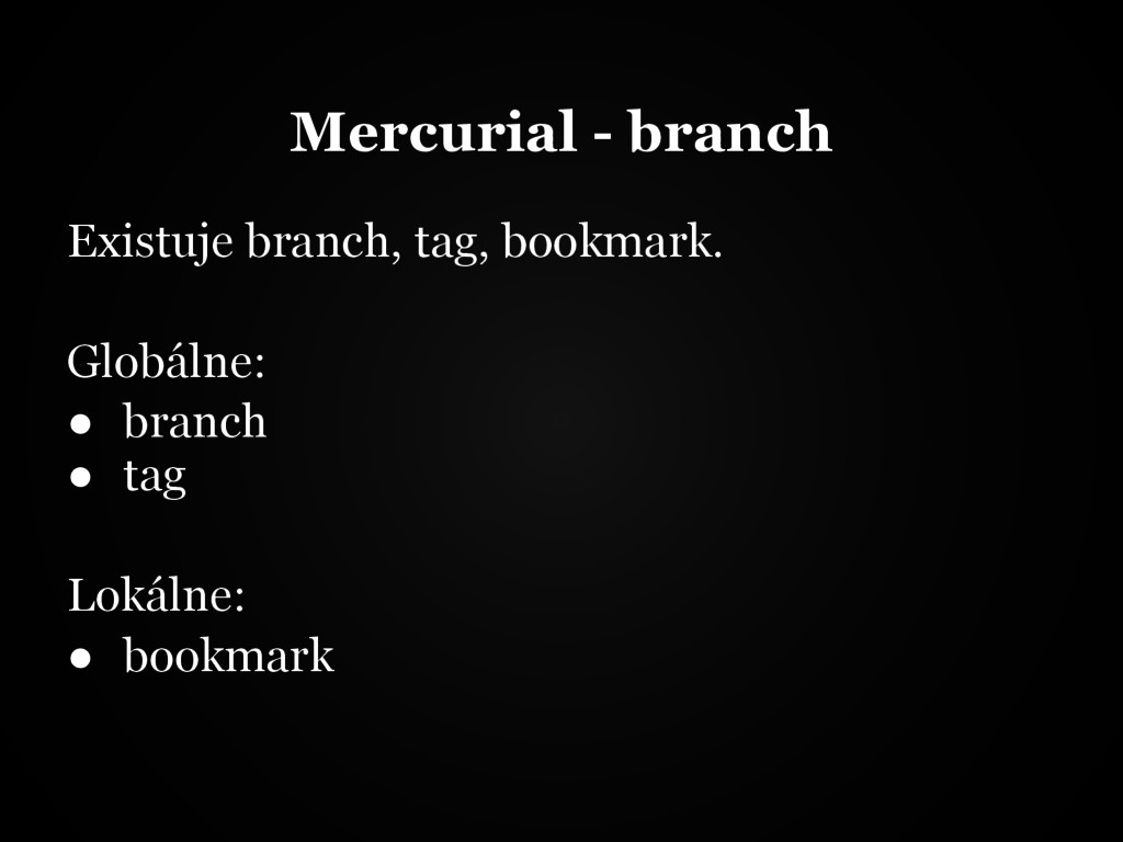 Mercurial - branch Existuje branch, tag, bookma...