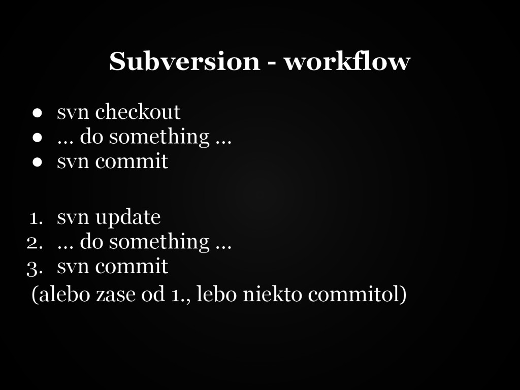 Subversion - workflow ● svn checkout ● ... do s...